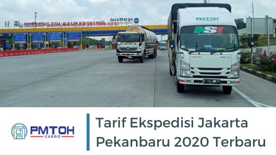 Tarif Ekspedisi Jakarta Pekanbaru 2020 Terbaru
