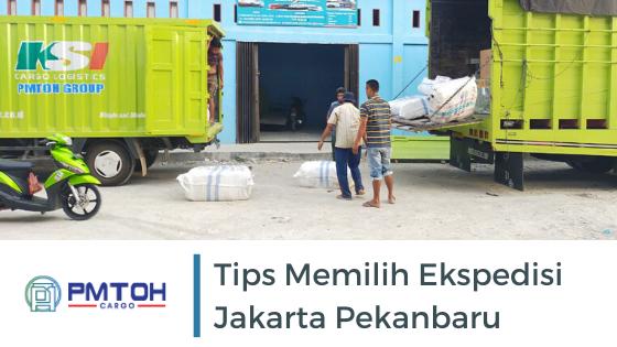 Tips Memilih Ekspedisi Jakarta Pekanbaru Terbaik