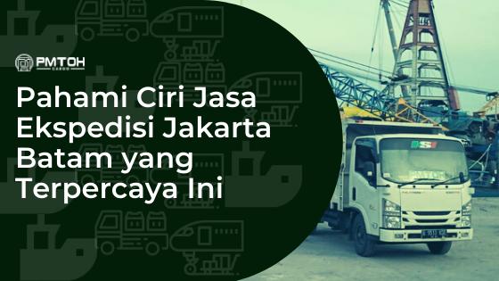 Jasa Ekspedisi Jakarta Batam