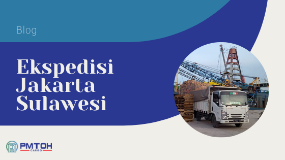 Ekspedisi Jakarta Sulawesi